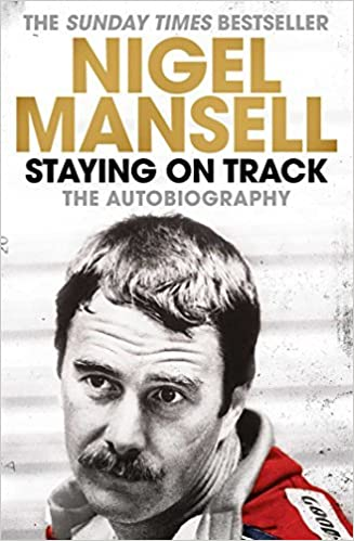 Staying on Track: The Autobiography by Nigel Mansell (2016-05-19)