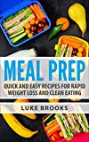 Meal Prep: Quick and Easy Recipes for Rapid Weight Loss and Clean Eating
