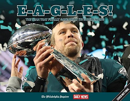 - E-A-G-L-E-S!: The Team that Finally Gave Philly its Super Ending