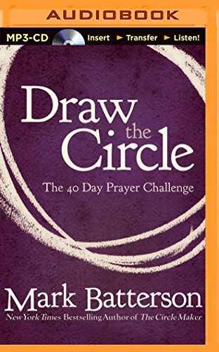(Draw the Circle: The 40 Day Prayer Challenge by Mark Batterson (2014-12-09))