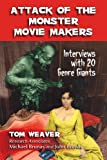 Attack of the Monster Movie Makers, Tom Weaver, 078649574X