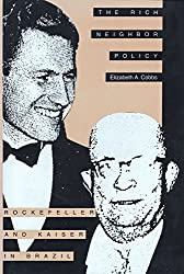 The Rich Neighbor Policy: Rockefeller and Kaiser in Brazil