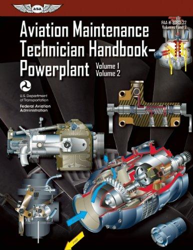 Aviation Maintenance Technician Handbook—Powerplant: FAA-H-8083-32 Volume 1 / Volume 2 (FAA Handbooks series)