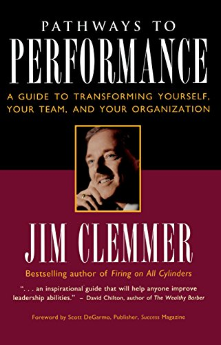 Pathways to Performance: A Guide to Transforming Yourself, Your Team, and Your Organization