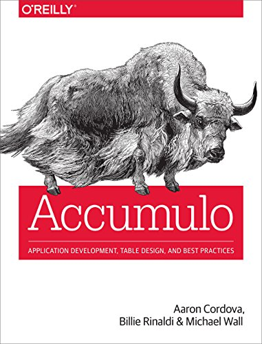 Accumulo: Application Development, Table Design, and Best Practices