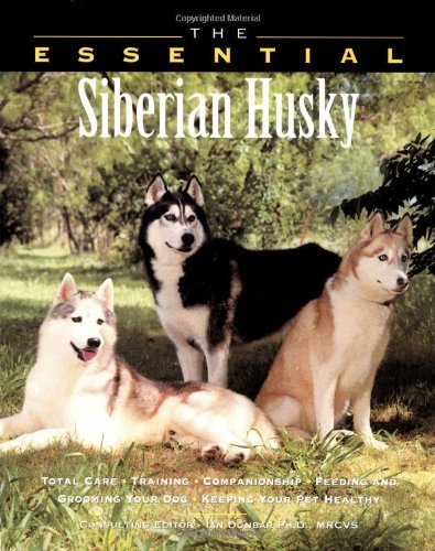 Essential Siberian Husky (The Essential Siberian Husky by Howell Book House)