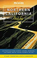Moon Northern California Road Trips: Drives along the Coast, Redwoods, and Mountains with the Best Stops along the Way
