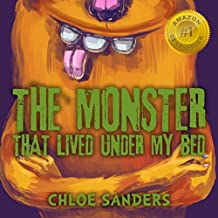 The Monster That Lived Under My Bed: (Childrens Books, Picture Books, Preschool Books, Books Ages 3-5, Baby Books, Kids Books, Kindergarten books)