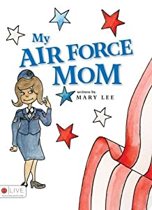My Air Force Mom by Mary Lee (2007-09-18)