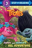 Poppy and Branch's Big Adventure (DreamWorks Trolls) (Step into Reading)