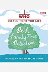 Who Do You Think You Are? Be a Family Tree Detective Hardcover