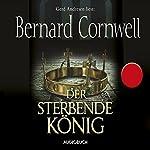 Der sterbende König (Uhtred 6)   Bernard Cornwell