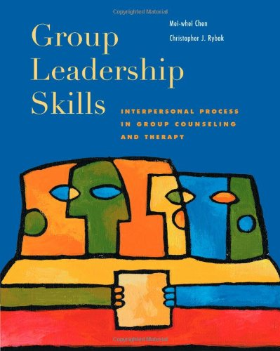 Group Leadership Skills: Interpersonal Process in Group Counseling and Therapy by Cengage Learning