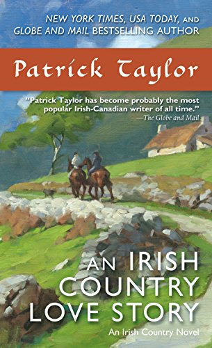 An Irish Country Love Story: A Novel (Irish Country Books Book 11)