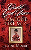 Could God Save Someone Like Me?, Jestine Moore, 1581692625