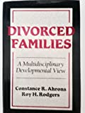 img - for Divorced Families: A Multidisciplinary Developmental View by Constance R. Ahrons book / textbook / text book
