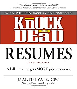 Knock 'em Dead Resumes: A Killer Resume Gets More Job Interviews ...