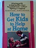 How to Get Your Kids to Help at Home, Elva Anson, 0345367502