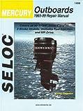 Seloc Mercury Outboards, 1965-89, Repair Manual: 90-300 Horsepower 6-Cylinder (Seloc Marine Tune-Up and Repair Manuals)