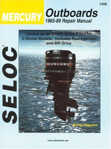 Seloc Mercury Outboards, 1965-89, Repair Manual: 90-300 Horsepower 6-Cylinder (Seloc Marine Tune-Up and Repair Manuals) by Seloc