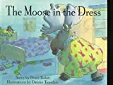 The Moose in the Dress, Bruce Balan, 0517585642