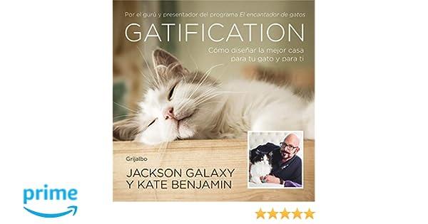 Gatification: Cómo diseñar la mejor casa para tu gato y para ti. Por el gurú y presentador del programa