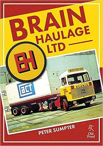 Brain Haulage Ltd: A Company History 1950-1992: Amazon co uk