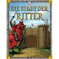 Die Stadt der Ritter: Ein Pop-up-Buch zum Staunen