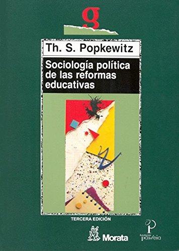 Sociología política de las reformas educativas: EL PODER/SABER EN LA ENSEÑANZA, LA FORMACIÓN DEL PROFESORADO Y LA INVESTIGACIÓN