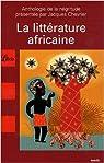 La littérature africaine : Une anthologie du monde noir par Chevrier