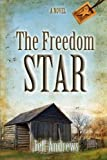 The Freedom Star, Jeff Andrews, 0985722606