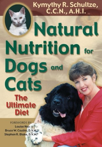 Natural Nutrition for Dogs and Cats: The Ultimate Diet (Best Raw Diet For Cats)