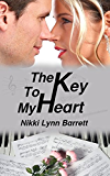 The Key To My Heart (Love and Music in Texas Book 3)