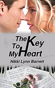 The Key To My Heart (Love and Music in Texas Book 3