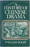 A History of Chinese Drama, William Dolby, 0064917363