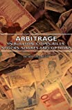 Arbitrage - in Bullion, Coins, Bills, Stocks, Shares and Options, Henry Deutsch, 1406752444