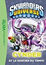 Skylanders 05 - Cynder et le sorcier du temps par Activision