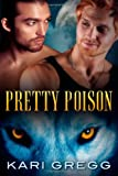 Pretty Poison, Kari Gregg, 1494386631