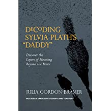 """Decoding Sylvia Plath's """"Daddy"""": Discover the Layers of Meaning Beyond the Brute"""