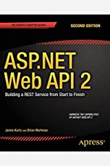 ASP.NET Web API 2: Building a REST Service from Start to Finish Paperback