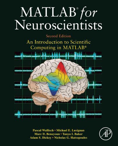 MATLAB for Neuroscientists: An Introduction to Scientific Computing in MATLAB Pdf