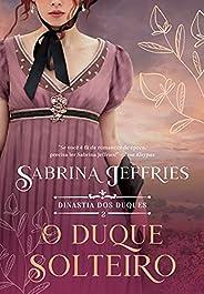 O duque solteiro (Dinastia dos duques Livro 2)