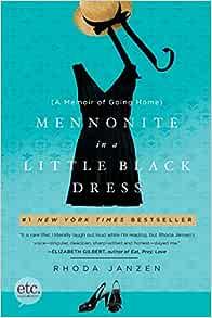 Mennonite In A Little Black Dress A Memoir Of Going Home