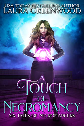 A Touch of Necromancy Laura Greenwood Necromancers paranormal romance urban fantasy fantasy romance