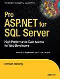 Pro ASP.NET for SQL Server: High Performance Data Access for Web Developers (Expert's Voice in SQL Server)