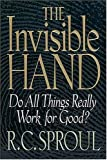 The Invisible Hand, R. C. Sproul, 0849940850