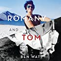 Romany and Tom Audiobook by Ben Watt Narrated by Ben Watt
