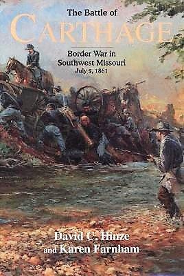 The Battle of Carthage, Border War in Southwest Missouri, July 5, 1861