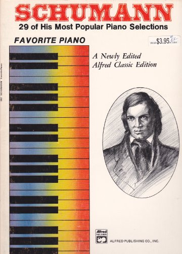 29 Classic Books (Schumann 29 of his most popular piano selections A newly edited alfred classic edition)