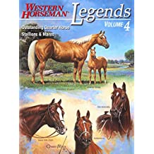 Legends: Outstanding Quarter Horse Stallions And Mares (Volume 4)